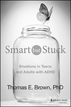 Smart but Stuck: Emotions in Teens and Adults with ADHD by Thomas Brown, PhD