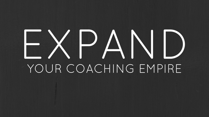 Expand Your Coaching Empire online course for coaches to create multiple streams of revenue