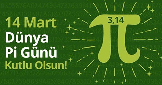 14 Mart Dünya Pi Günü Kutlu Olsun!