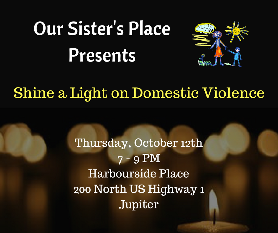 Shine a Light on Domestic ViolenceThursday, October 15th8 PMHarbourside Place200 North US Highway 1 and Indiantown RoadJupiter.png