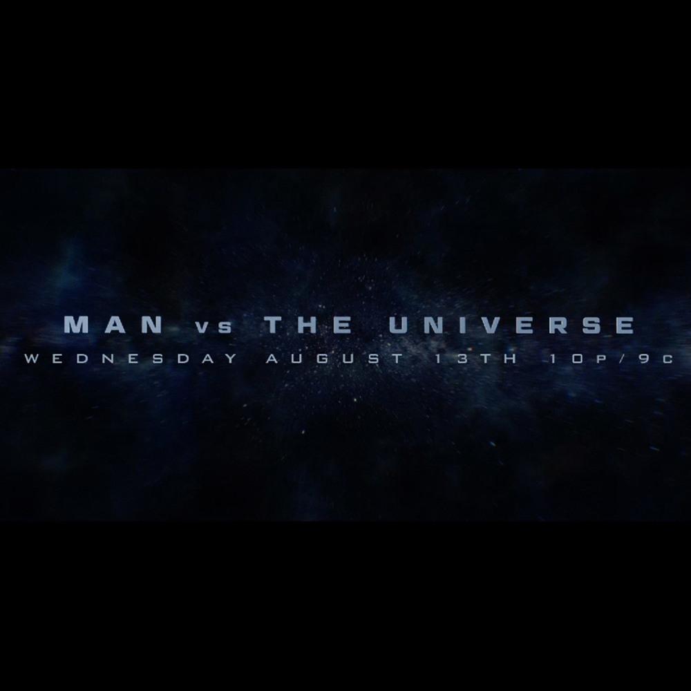 MAN VS. THE UNIVERSE