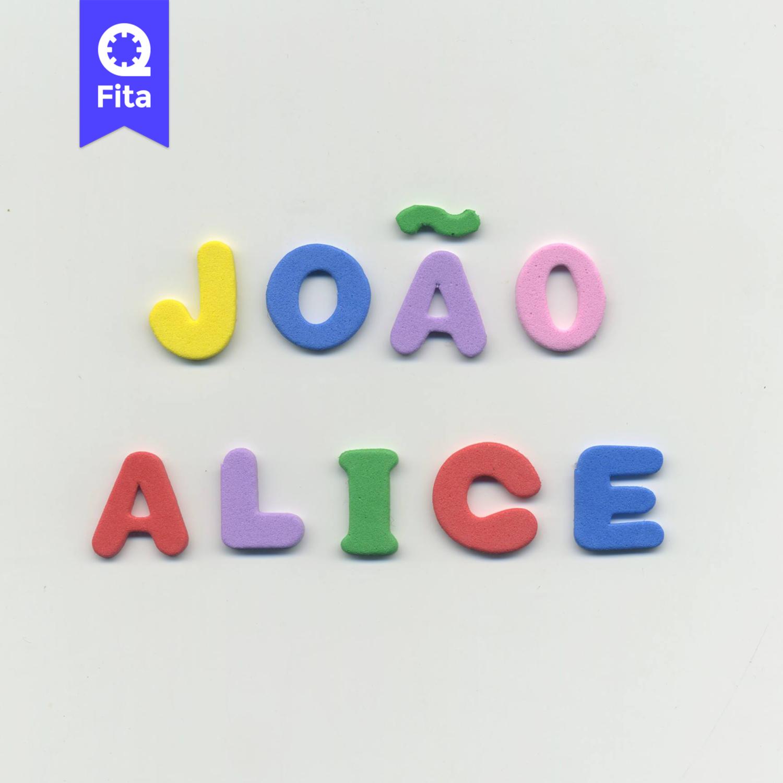 João & Alice falam sobre coisas - Fita
