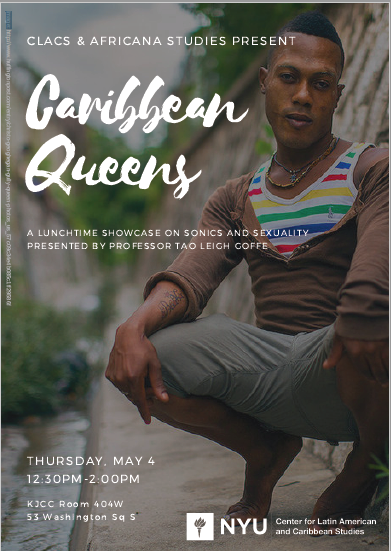Caribbean Queens: A Digital Showcase on Sexuality and Sonics with Thomas Glave, New York University, May 4, 2017