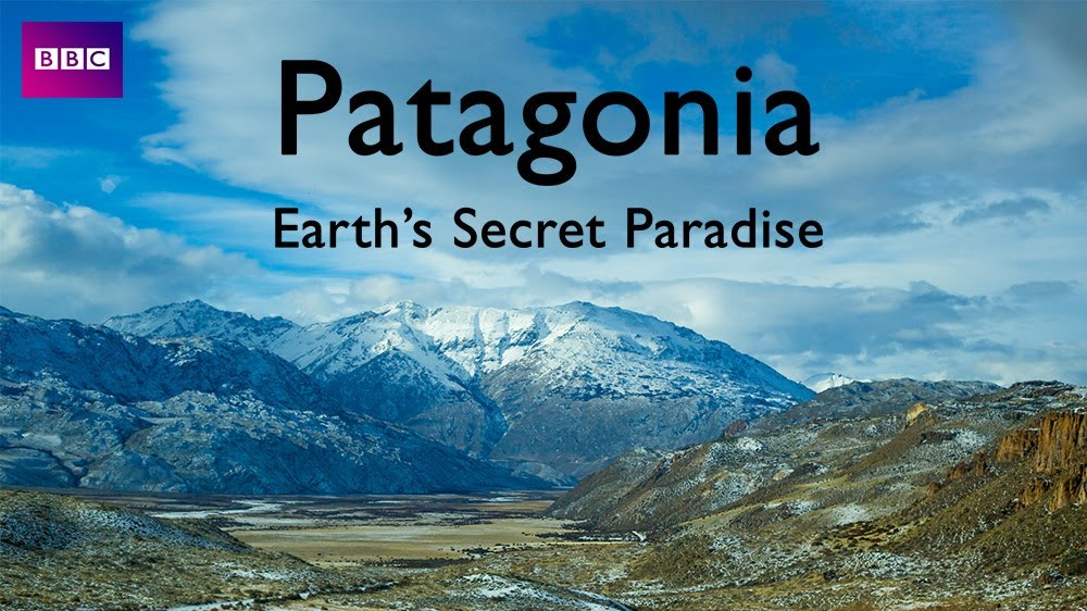Patagonia, Earth's Secret Paradise - BBC