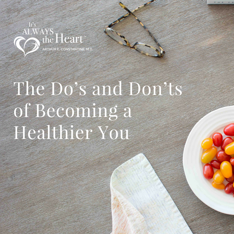 Dr. Arthur Constantine - The Do's and Don'ts of Becoming a Healthier You