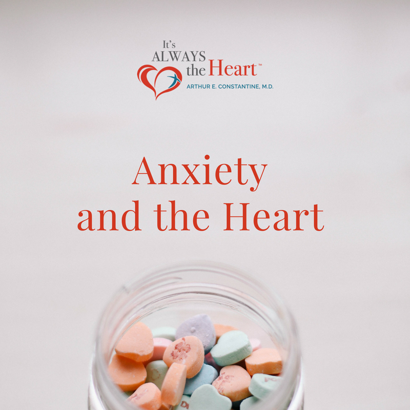 Anxiety and the Heart by Arthur Constantine