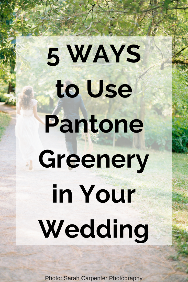 Ways to use Pantone Greenery in your wedding | Wedding Wise - Seattle Wedding Planner | Sarah Carpenter Photography