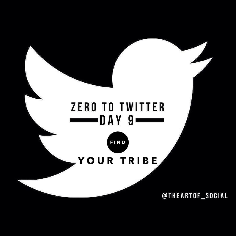 ZeroToTwitterDay9_FindYourTribe1.jpg