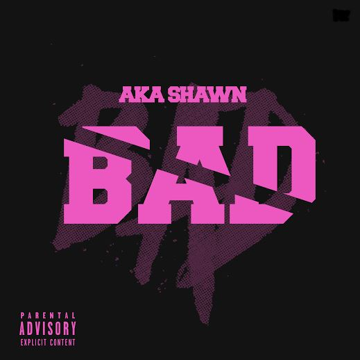 Bad by AKA Shawn