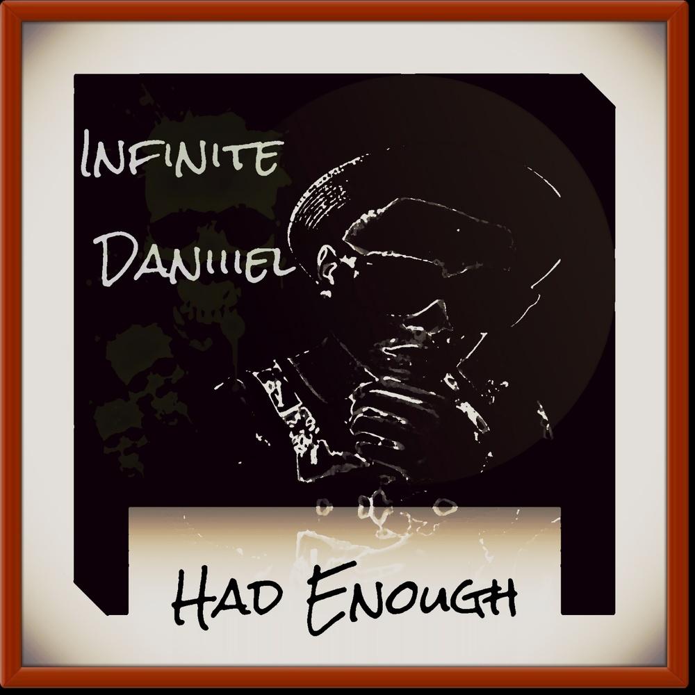 Had Enough by Infinite Daniiiel