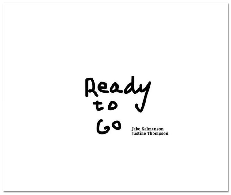 Ready To Go Featuring Justine Thompson by Jake Kalmenson
