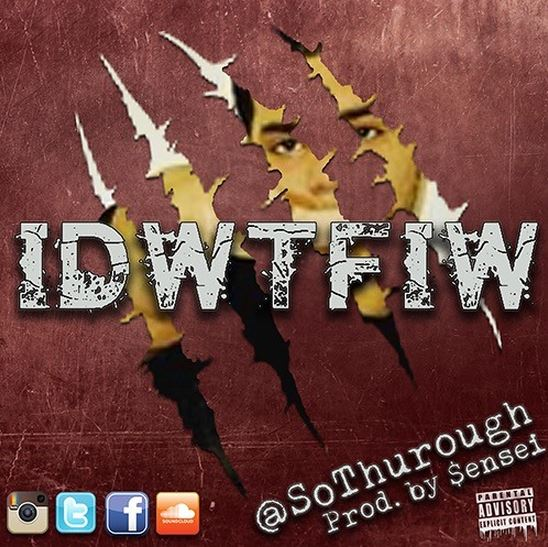 IDWTFIW by SoThurough