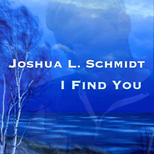 I Find You by Josh Schmidt