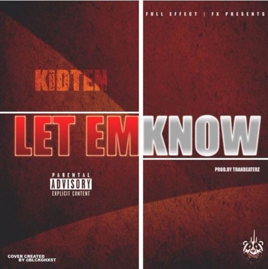 Let Em Know by KidTen