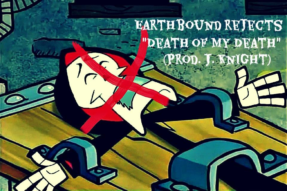 Death of My Death by Earthbound Rejects