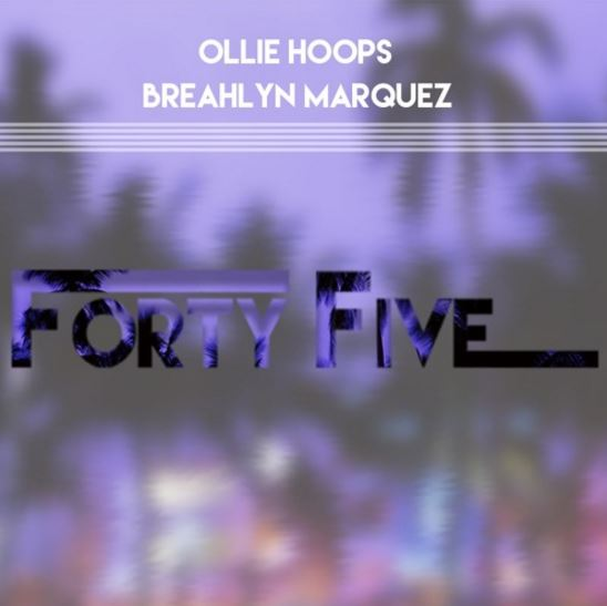 Ollie Hoops Forty Five Breahlyn Marquez