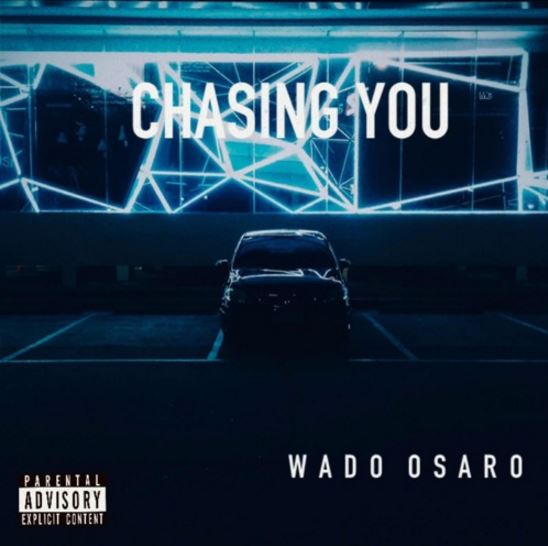 Chasin You by Wado Osaro