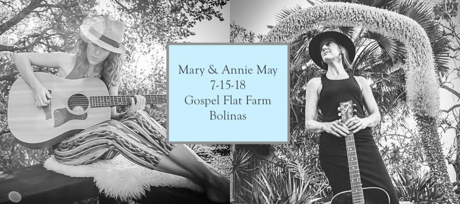 "Annie and Mary are excited to join together for the first time to bring you their original music at the beautiful Gospel Flat Farm in Bolinas!  Make a day of it...bring your friends and family and enjoy the bird sanctuary, ocean, and some beautiful music!   All ages are welcome!! And you may BYO food and drink. The show and seating will be indoors, there will be chairs, and you may also bring a blanket or pillows to lie on.   *****  Mary Redente is an award winning singer, songwriter and multi-instrumentalist who's been making music since she was a wee thing. Her original songs are an eclectic stylistic blend of conscious-folk-pop, backed by uplifting, thought provoking messages. Career highlights include recording with Jai Uttal and opening for a Marianne Williamson event. Said by one of her fans ""Her voice is like coconut milk. Creamy, thick and delicious!"" Mary's music is a scintillating, synergistic fusion of spirit not to be missed!:  http://www.maryredente.com/music/   Originally from rural New York, singer/songwriter, Annie May Willis' roots in classical violin and Appalachian folk music have grown into a raw and poetic voice for love, community, service, grace, and healing. She blends the worlds of heart and spirit and speaks to the places that both ache and rejoice in all of us. She just celebrated the release of her second album, This Love:  https://anniemaywillis.bandcamp.com/album/this-love   Suggested donation: $10-$20"