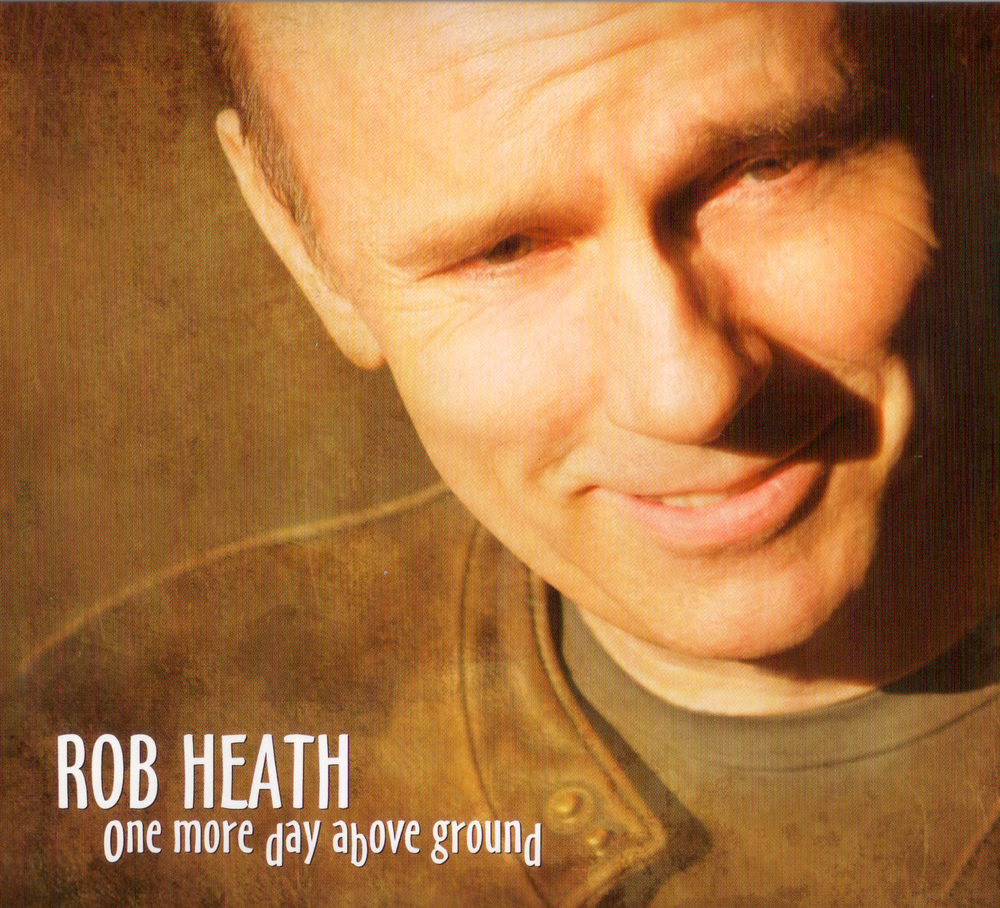 Rob Heath One more Day Above ground 1.jpg
