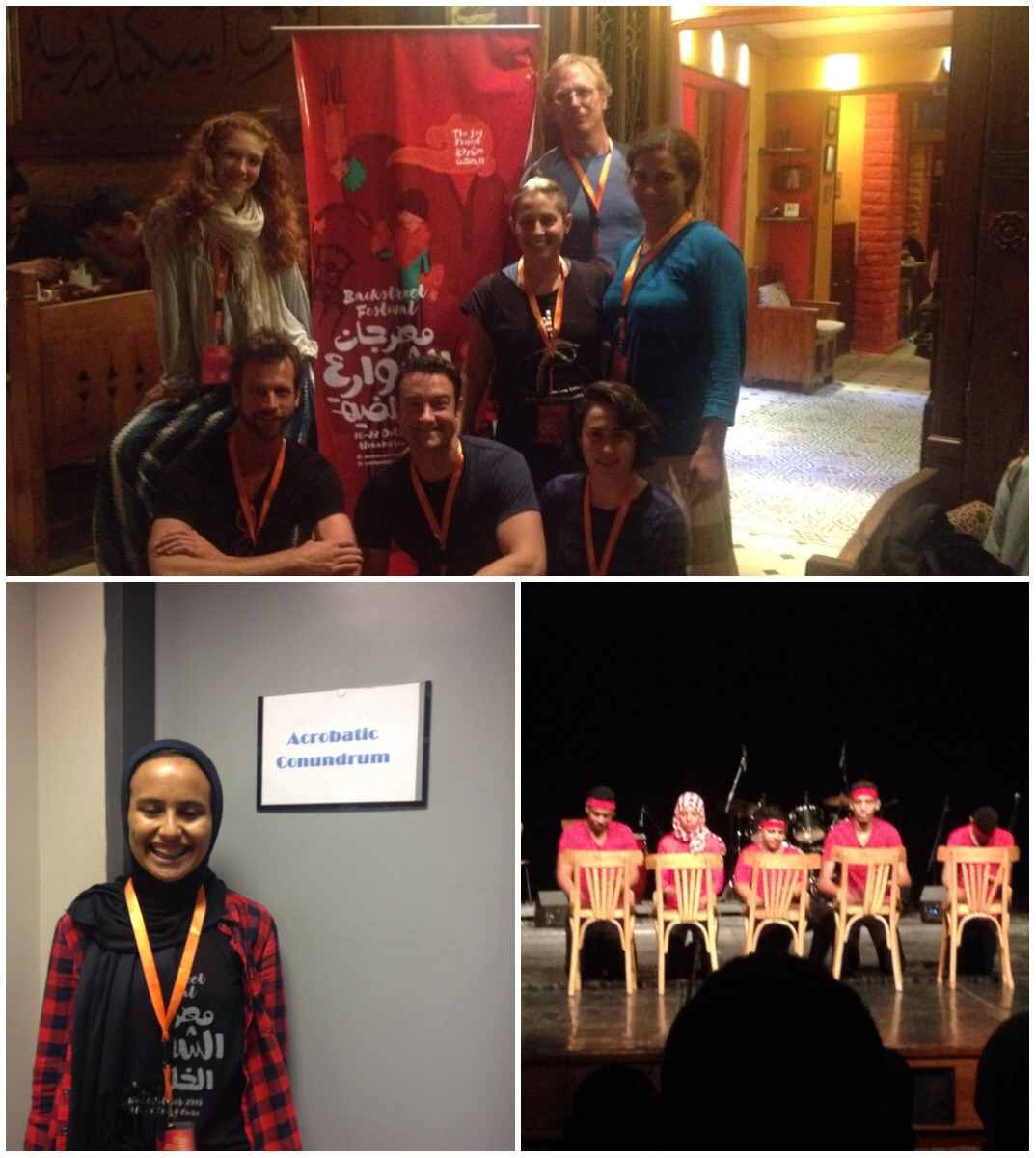 Top: Us at the restaurant/teatro around the poster for the festival! Bottom Left: Our volunteer, Amina, and one of our 4 dressing rooms! Bottom Right: a scene from the Egyptian school's performance, chair drumming