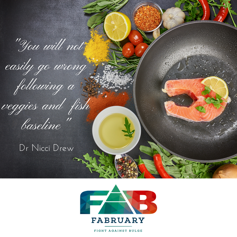"Catching up with Dr Nicci Drew.     2017 and a year on from my last post for Fabruary. My sentiments and advice remain essentially the same. From a dietary guidelines perspective, the common thread in all the latest and most scientifically accepted plans, is plenty of vegetables and fish.  You will not easily go wrong following a veggies and fish baseline.  Salmon, Barramundi and Trout are wonderful. Deep sea fish such as tuna do contain mercury, so don't be excessive with these. Also remember to purchase locally and  eco-friendly. Fish, chicken and other white meat are very kind to the environment and we should all be aware of the contribution that red meat makes to climate change.  Vegetables and olive oil continue to be very important to health, weight loss and longevity. Carbohydrates and fruit should be limited and mainly used in lesser quantities when intense bouts of exercise are planned.  Exercise regularly or for much longer on the days that you have more time. Studies show that there are equal benefits for the regular exerciser and the ""weekend warrior"" who participates in several hours of activity on the days that she or he is able to do so. Intense bouts of exercise are necessary to reap full benefits (as in our FAB TIPS) - as exemplified by the HIITS (high intensity intermittent training) method but also focus on longer mild intensity exercise on the weekends , as well as flexibility, coordination, balance, strength training and meditation. Limit exercises that may damage your lower back.   IMPORTANT:  Check in with your GP at least once a year and run through a little check list of any symptoms you may have and perhaps consider a baseline blood test. You may find that cutting out carbs will improve both your cholesterol as well as your liver functions. In this way one may avoid having to take cholesterol lowering medications.  Ask your GP about the newer and more accurate cholesterol test - apolipoprotein A and B.  Low iron stores - ferritin levels - will need replenishment and this should ideally be done through intravenous Ferinject supplementation as very many people do not absorb iron well. Many women are iron deficient and suffer chronic fatigue, lethargy and low mood due to this condition. Avoid appetite suppressants as they are a short-term fix only and have some nasty side-effects. Check your vitamin D levels as this is essential for bone health.  Remember to protect our beautiful planet. Nurture yourself spiritually too as this is this key to all health and happiness.  Hope 2017 treats you all well!   Dr Nicci Drew  MBChB (Univ Stellenbosch, RSA)  MPhil masters of Sports Medicine (Univ Cape Town, RSA) AMC (Brisbane) ACSM part one Sports Medicine"
