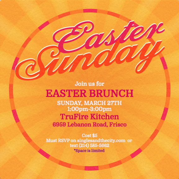 Join the gang for Easter/Resurrection Sunday Brunch!