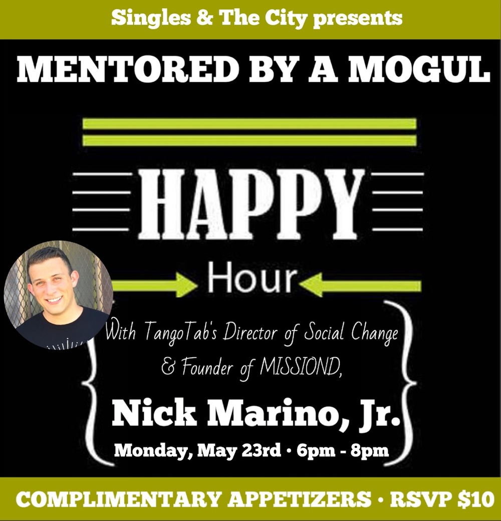 Join us for an intimate and incredible cocktail hour with  Tango Tab's  Director of Social Change, Board Member of world-reknown Powerhandz, Founder of MISSOND, Author, and all around world-changer, Nick Marino Jr.  Evening to include complimentary appetizers. Free Parking.