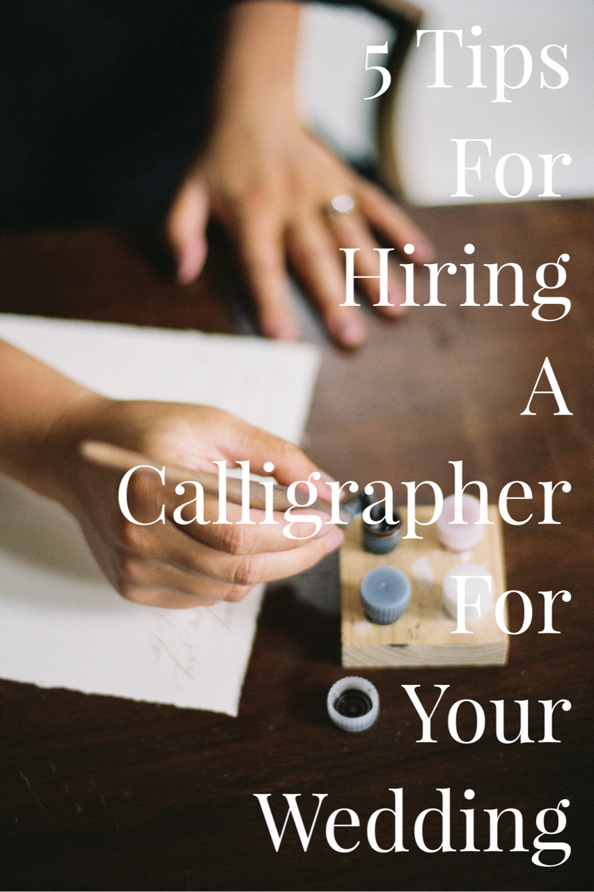 5 Tips For Hiring A Calligrapher For Your Wedding | Shotgunning for Love Letters