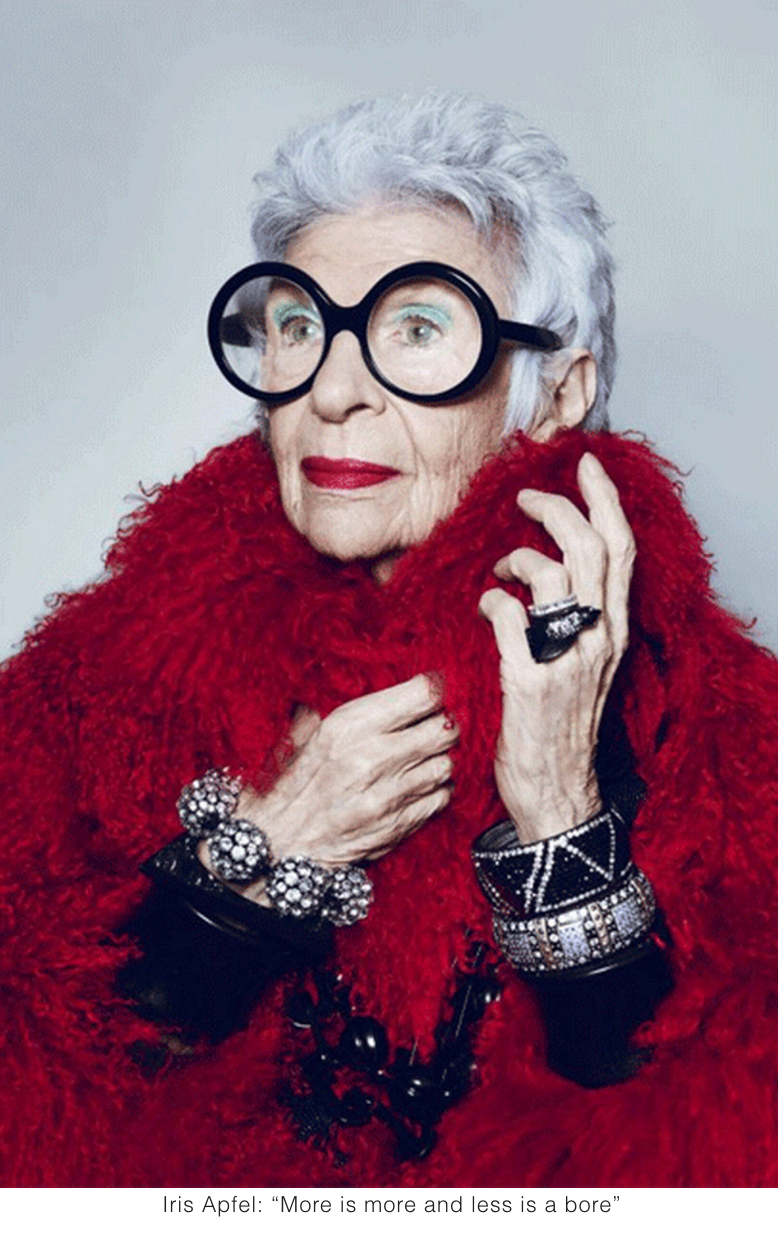 "Iris Apfel ""More is more and less is a bore"""