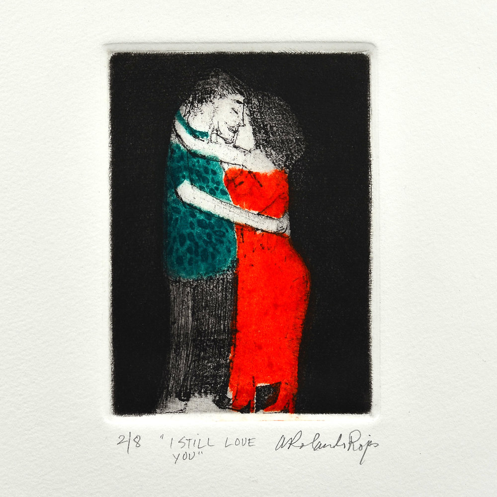 "Agustin Rolando Rojas   ""I STILL LOVE YOU""  Etching (2 colour plates)"