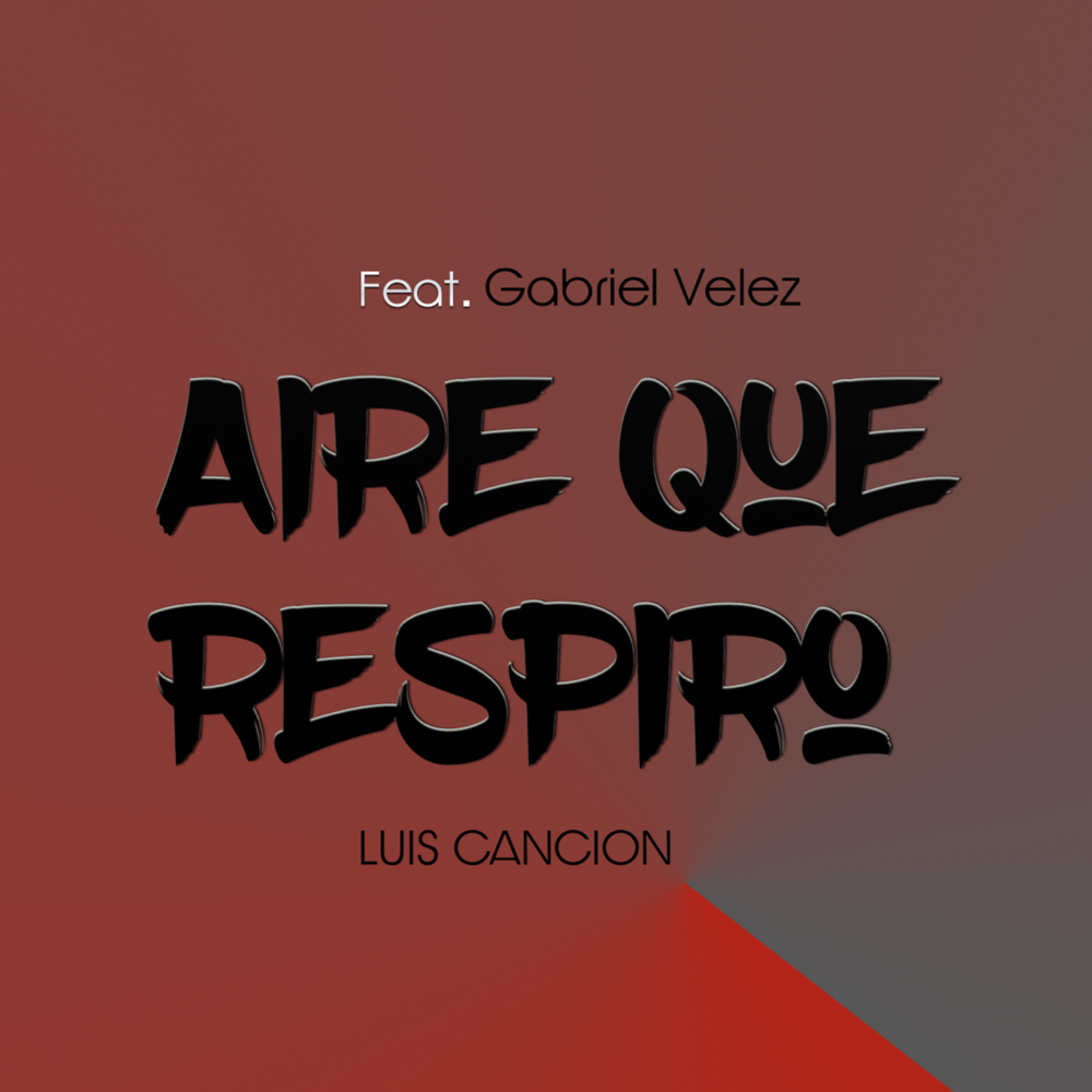 Luis Cancion -  Aire Que Respiro (ft. Dunamis)    Produced By Luis Cancion    Mixed & Mastered by: Berni Arzola