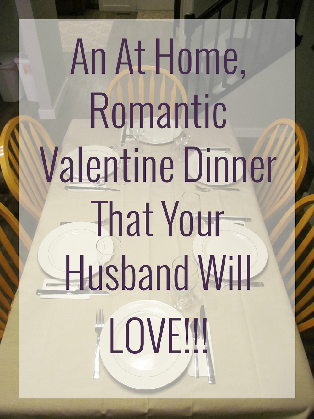 Have a romantic Valentine dinner at home.