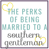The Perks of Being Married to a Southern Gentleman