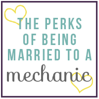 The Perks of Being Married to a Mechanic
