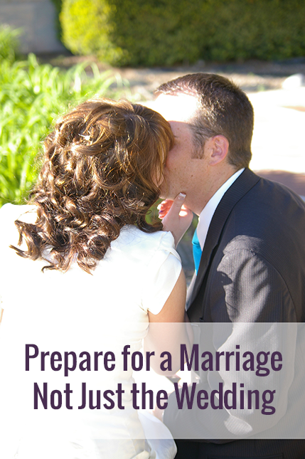 You need to be sure that you're preparing for your marriage, not just your wedding.