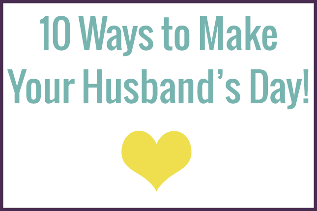 Make Your Husband's Day