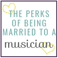 The Perks of Being Married to a Musician