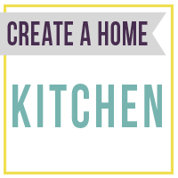 Create a Home - The Kitchen