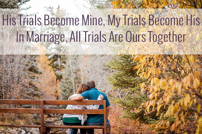 Tackling your trials as a couple will make life easier and more rewarding