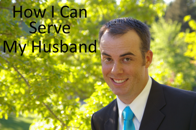 A list of ways to serve my husband
