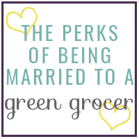 The Perks of Being Married to a Green Grocer