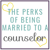 The Perks of Being Married to a Counselor