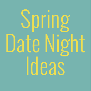 After months of cold winter weather, it's time to get outside with your spouse and enjoy the warm, spring air with these fun date nights.