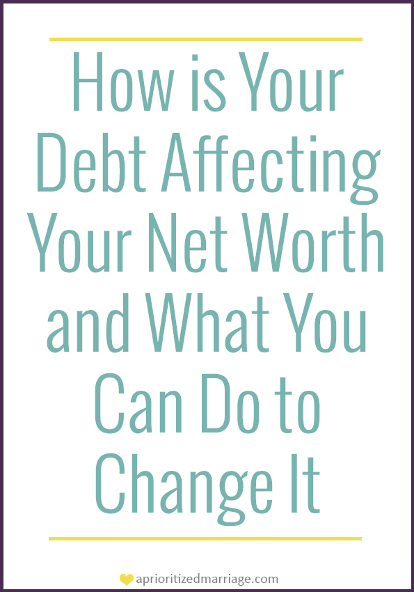 Debt and Net Worth, why you should care about them