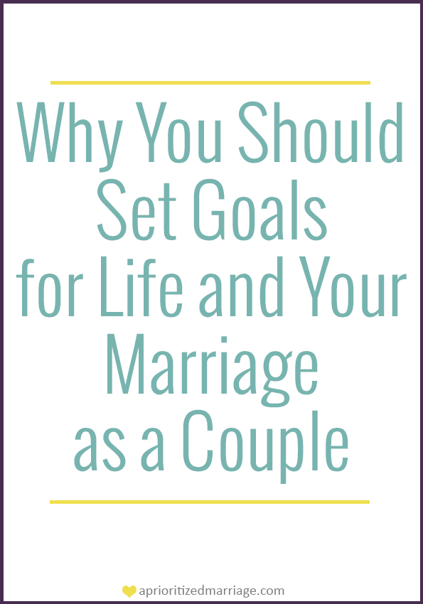 Why it's important to set goals as a married couple