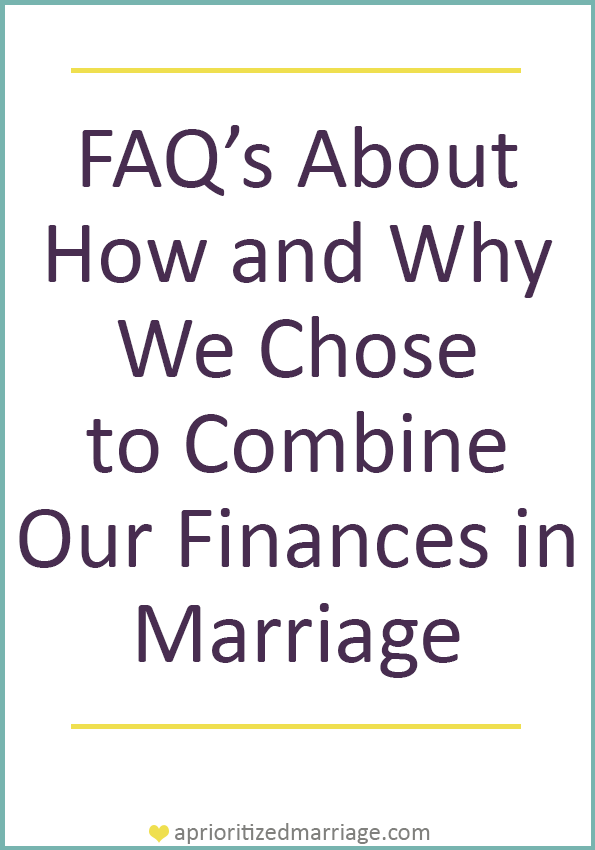 Will you combine your finances in marriage? Why or why not?