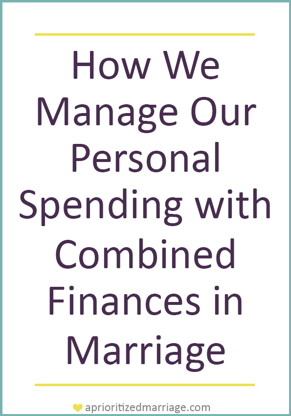 If you combine your finances and bank accounts in marriage, how do you handle personal spending and purchases?