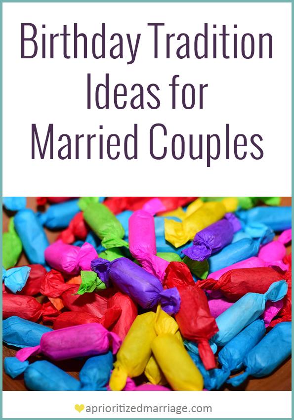 Birthday tradition ideas to make your spouse's birthday fun!