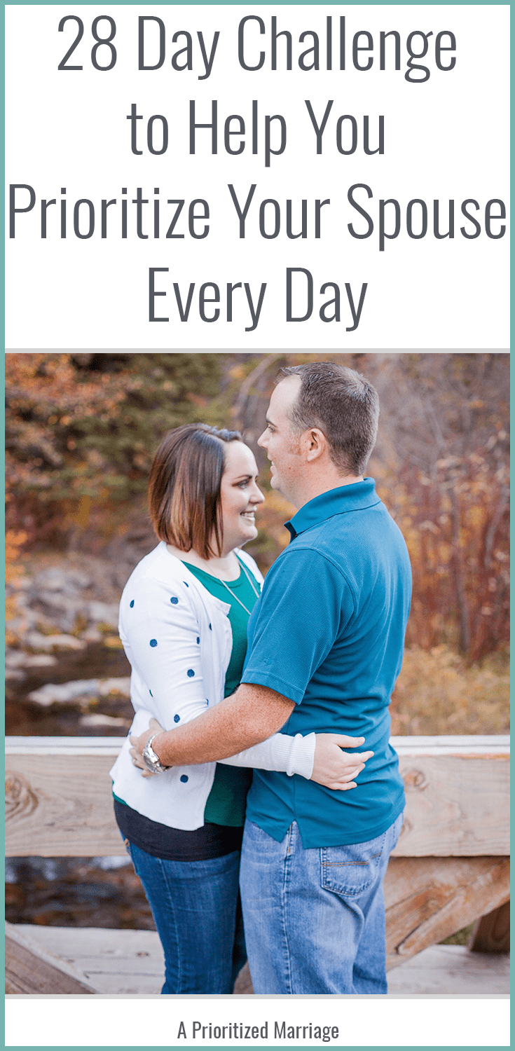 A 28 day challenge that will provide you with ideas to help you make your spouse and your marriage a priority every single day.