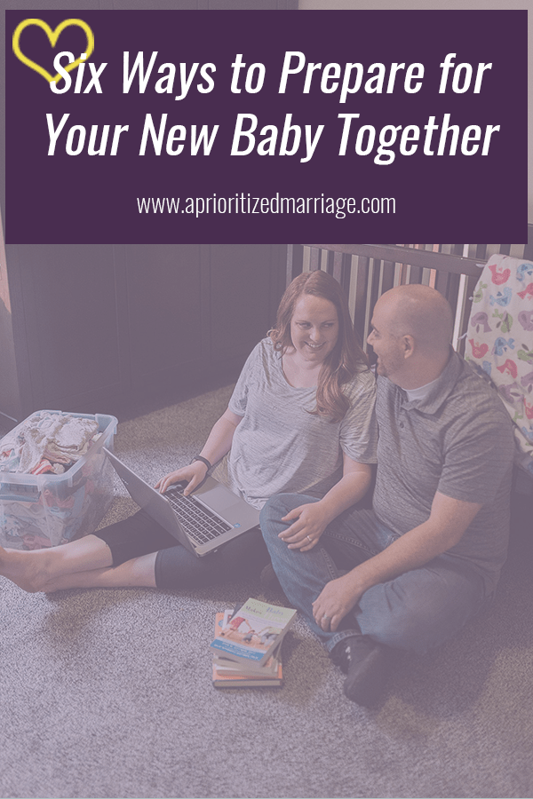 Six things couples can do to prepare for a new baby together. Be great parents and keep your marriage strong too!